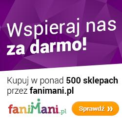 WSPIERAJ NAS swoimi zakupami w sieci www.FaniMani.pl